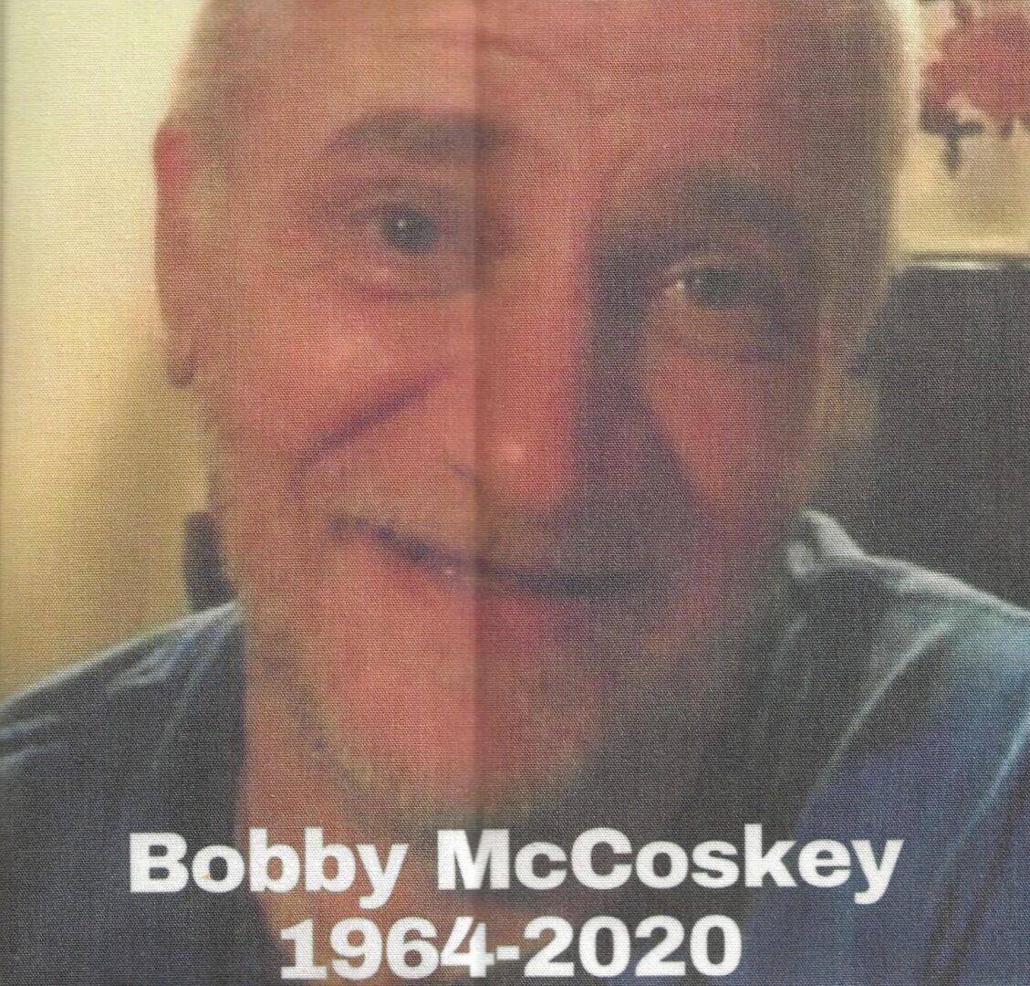 IN MEMORY OF BOBBY McCOSKEY