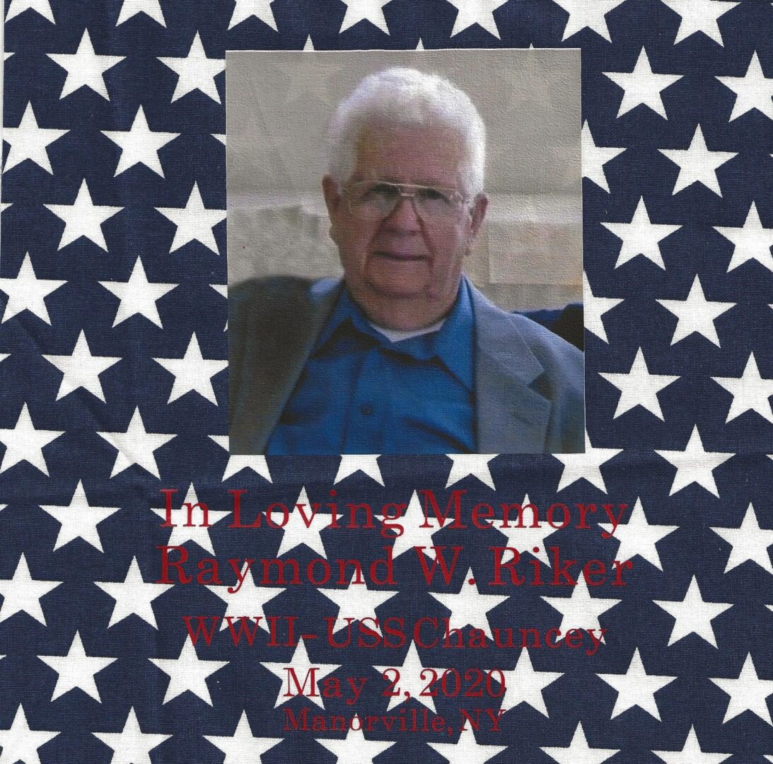IN LOVING MEMORY OF RAYMOND W. RIKER WWII-USS CHAUNCEY