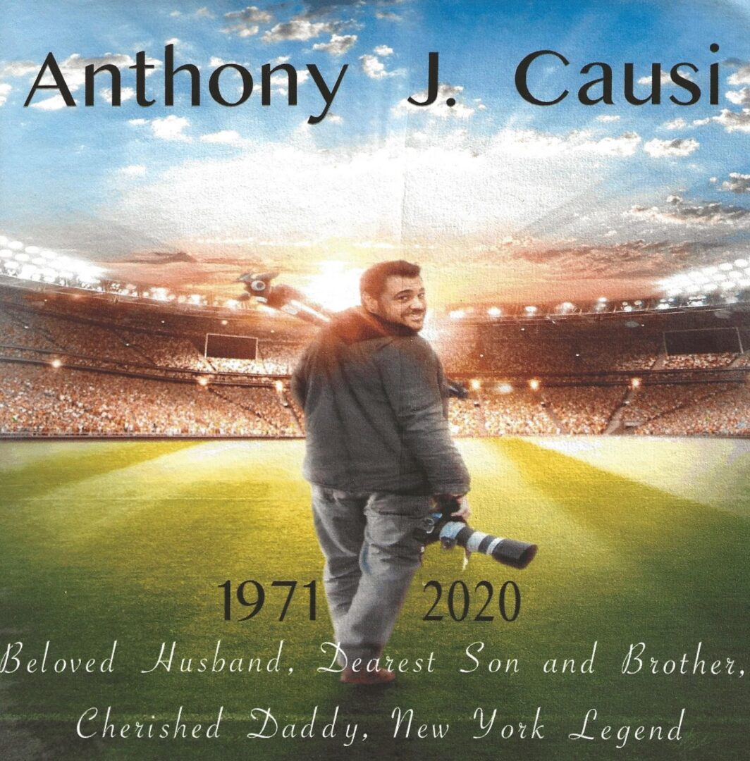 IN MEMORY OF ANTHONY J. CAUSI 1971 - 2020