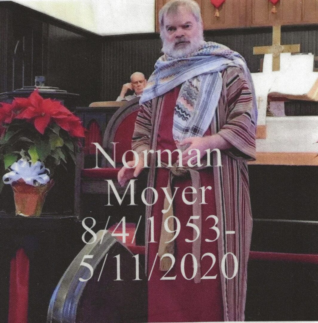 IN MEMORY OF NORMAN MOYER 8/4/1953 - 5/11/2020