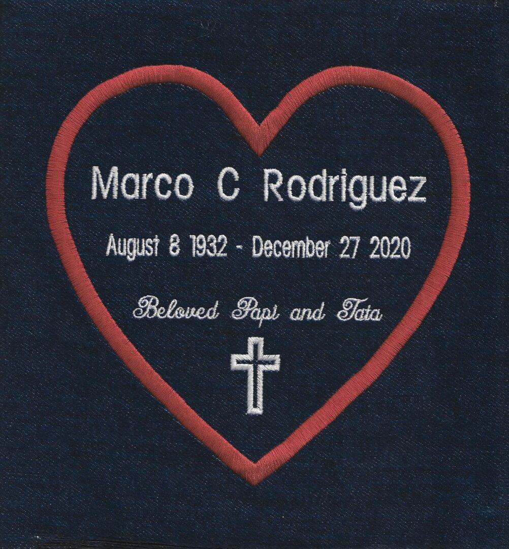 IN MEMORY OF MARCO C. RODRIGUEZ - AUGUST 8, 1932 - DECEMBER 27, 2020