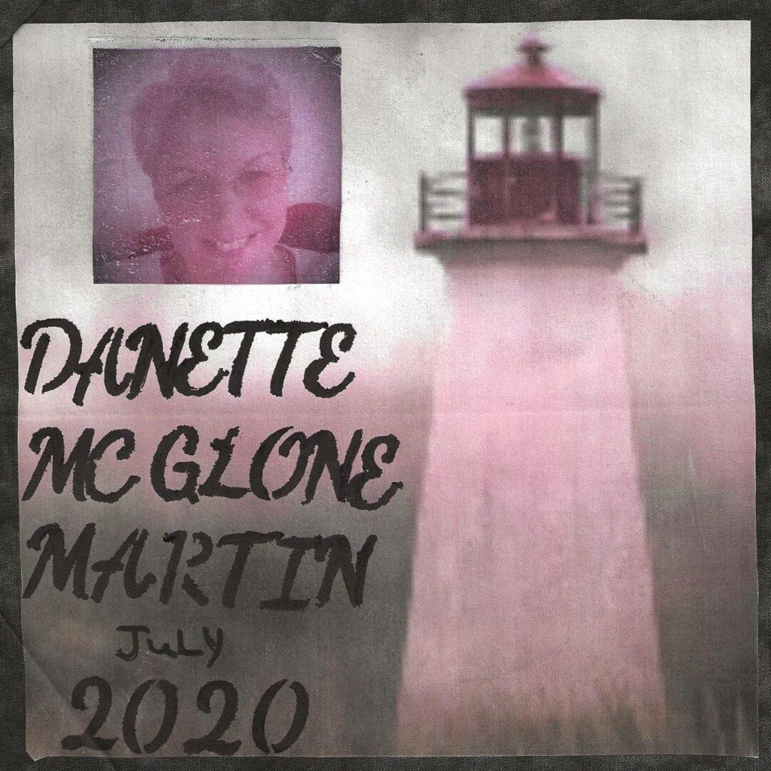 IN MEMORY OF DANETTE MCGLONE MARTIN - JULY 2020