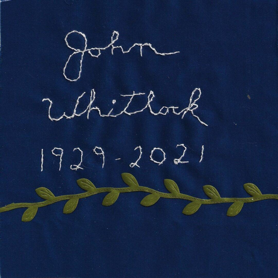 IN MEMORY OF JOHN WHITLOCK - 1929 - 2021