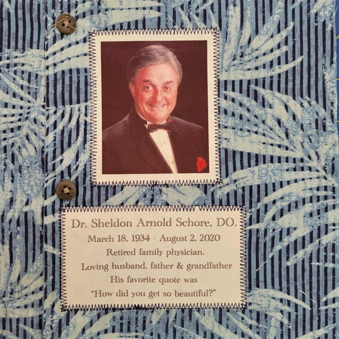 IN MEMORY OF DR SHELDON SCHORE -  MARCH 18, 1934 - AUGUST 2, 2020