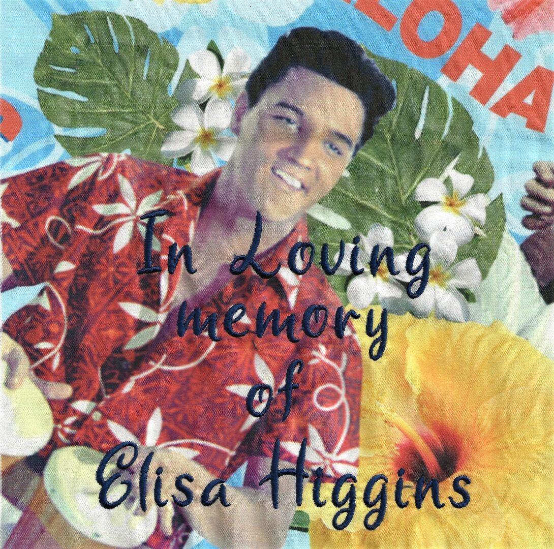 IN MEMORY OF ELISA HIGGINS - MAY 10, 2020