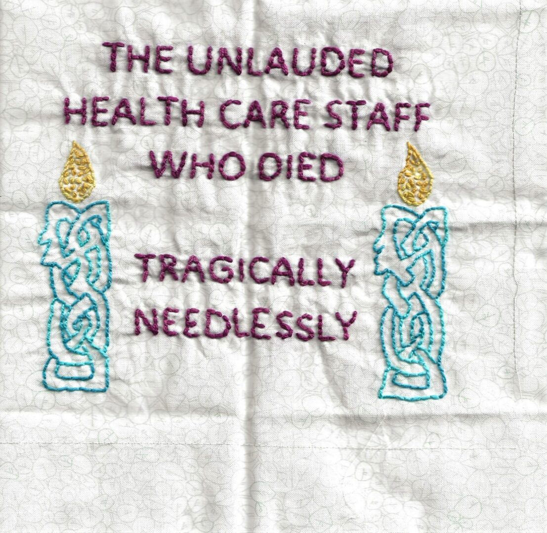 IN MEMORY OF THE UNLAUDED HEALTH CARE STAFF WHO DIED