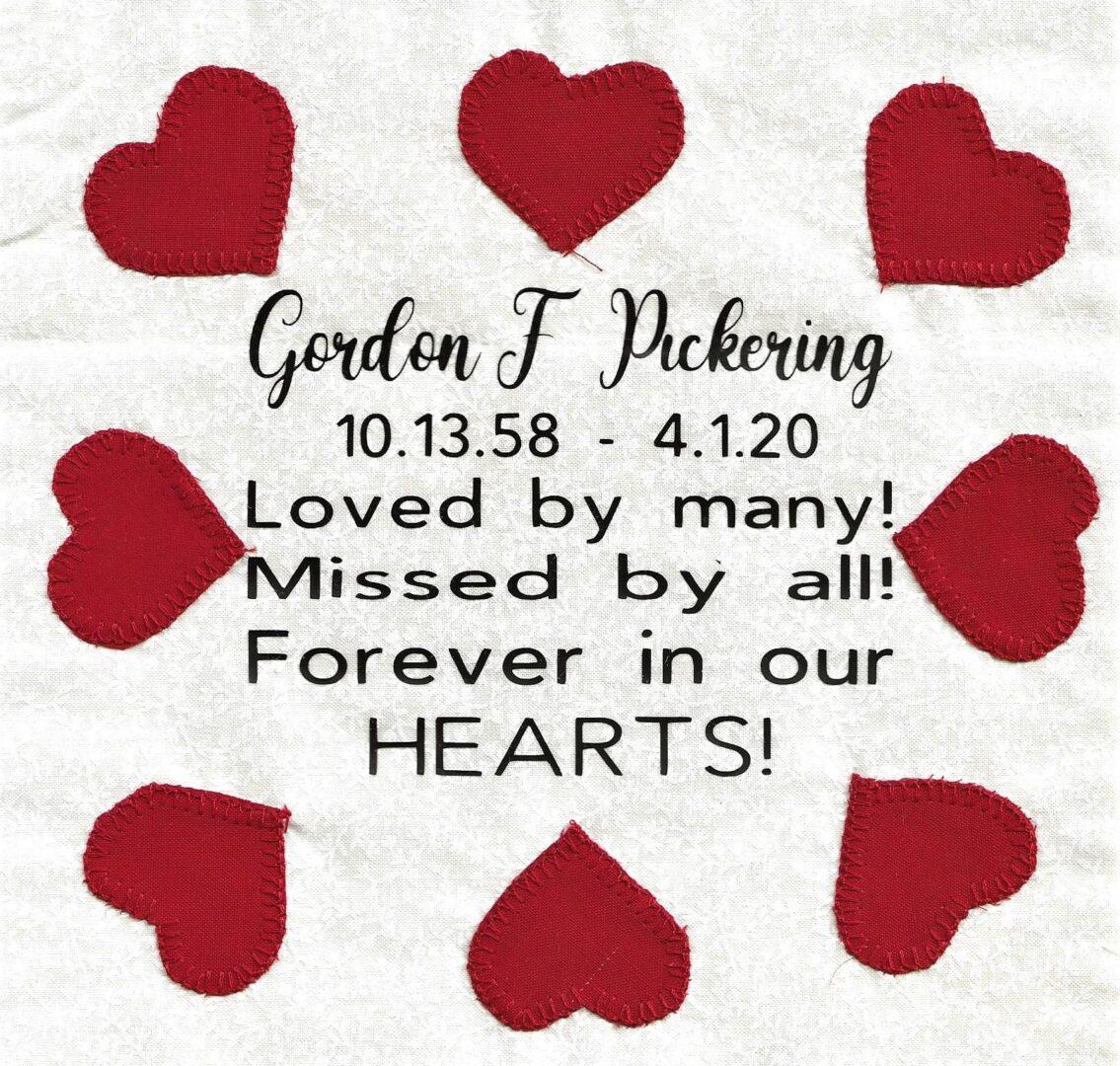 IN MEMORY OF GORDON F. PICKERING - 10/13/58 - 4/1/20