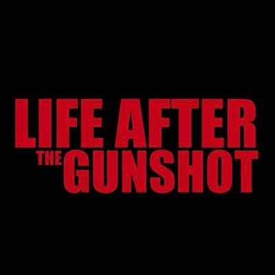 Life After The Gunshot