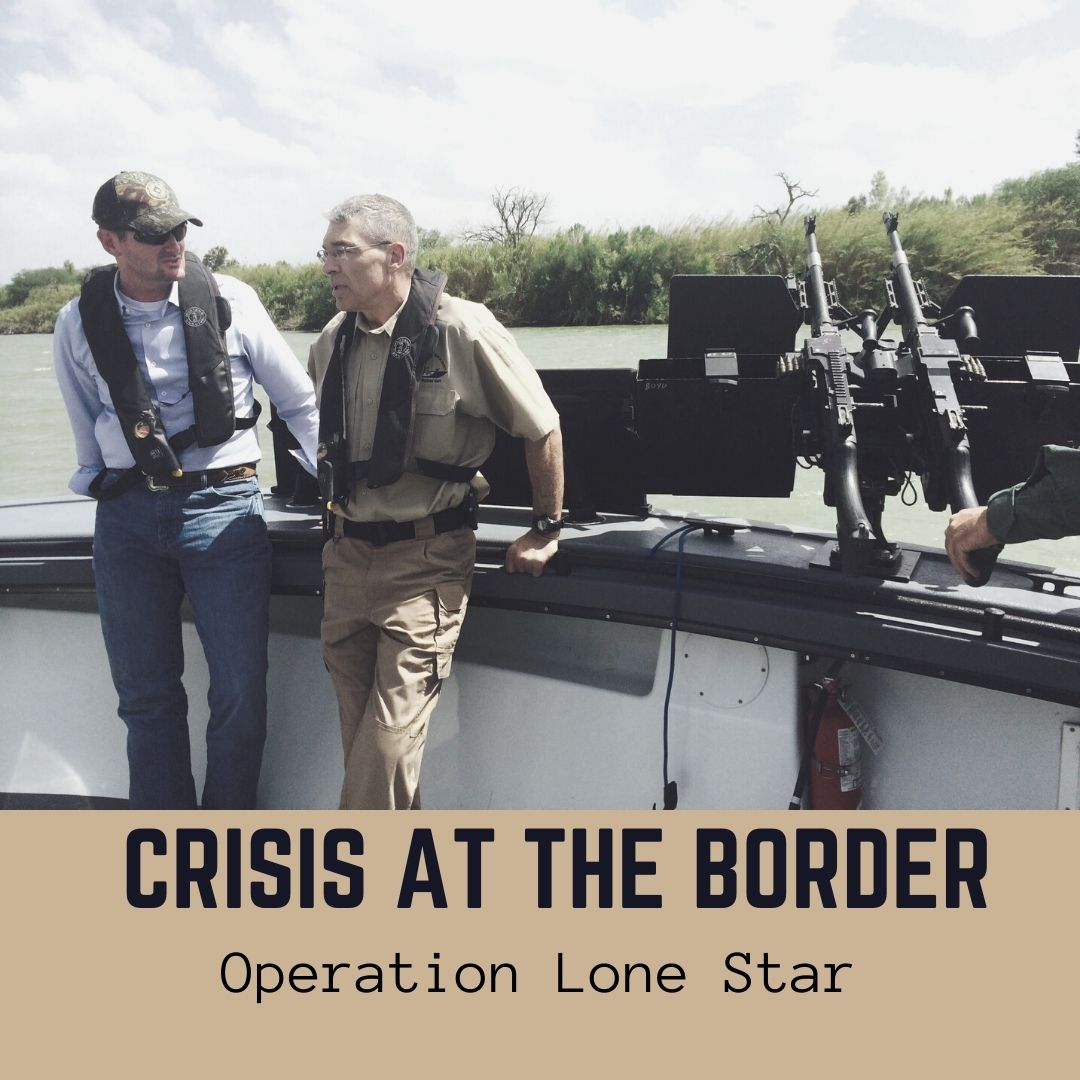 Crisis at the Border – Operation Lone Star