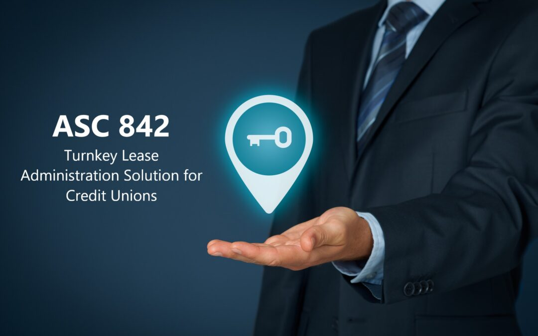 For Credit Unions: A Turnkey ASC 842 and Lease Administration Solution