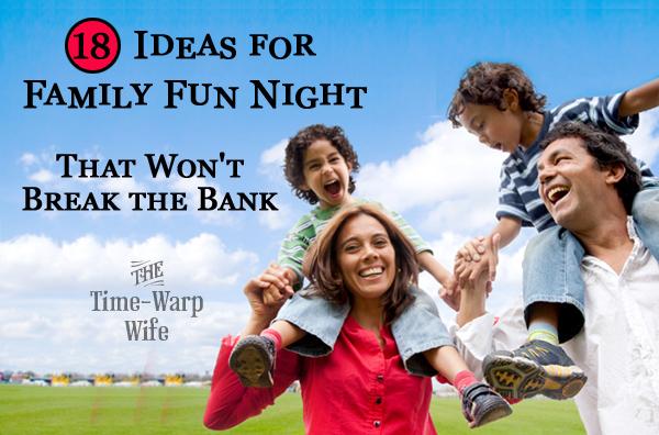 18 Ideas for Family Fun Night