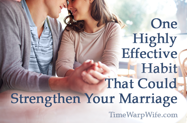 One Highly Effective Habit that Could Strengthen Your Marriage