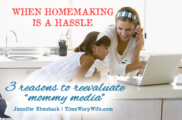 3 Reasons to Reevaluate Mommy Media