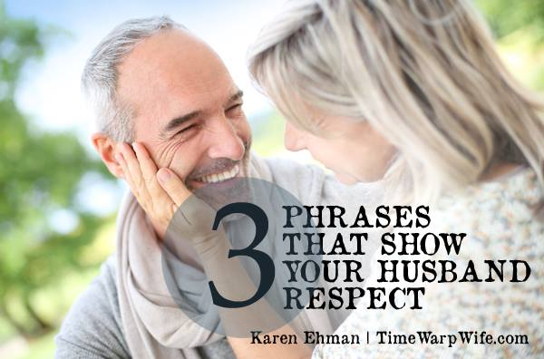 3 Phrases That Show Your Husband Respect