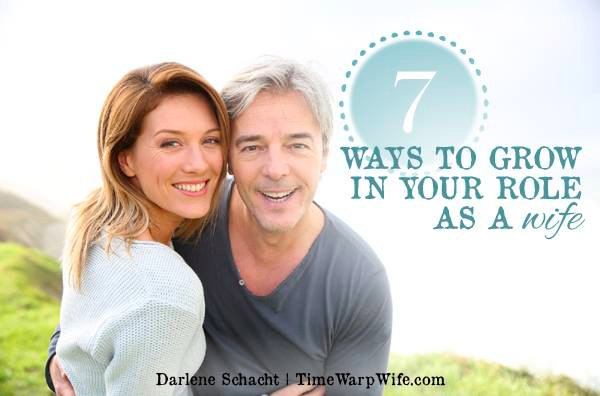 7 Ways to Grow In Your Role as a Wife