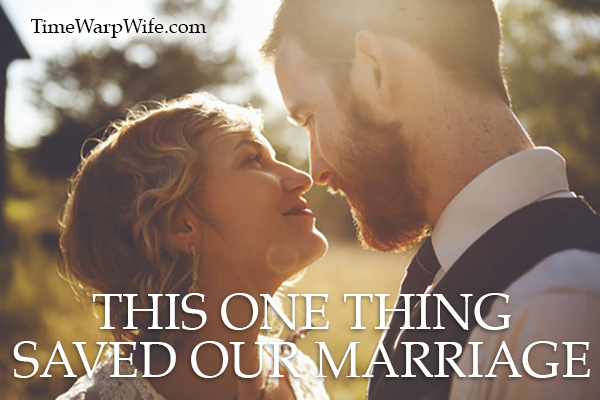 This One Thing Saved Our Marriage