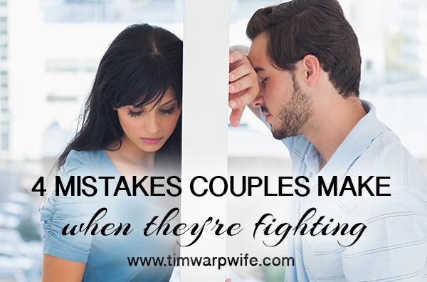 4 mistakes couples make when they are fighting