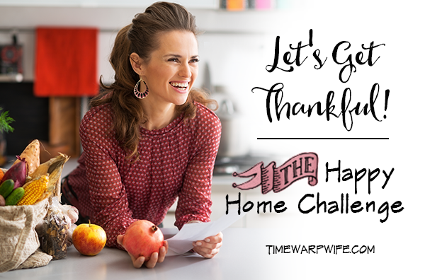 One look around my home and I'm reminded that life is good, and that all things are worth giving thanks for.  Through the ups and the downs, the clean and the messy, the good and the bad, the better or worse… let us give thanks.