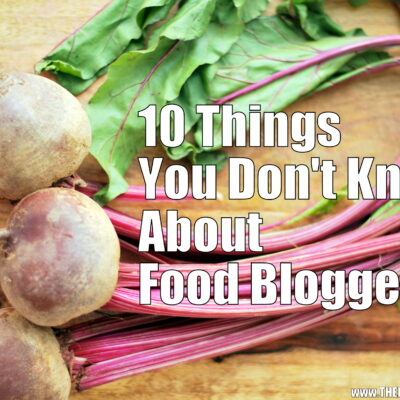 10 Things You Don't Know About Food Bloggers