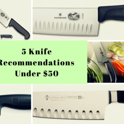 5 Knife Recommendations under $50