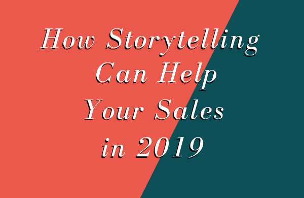 How Storytelling Can Help Your Sales