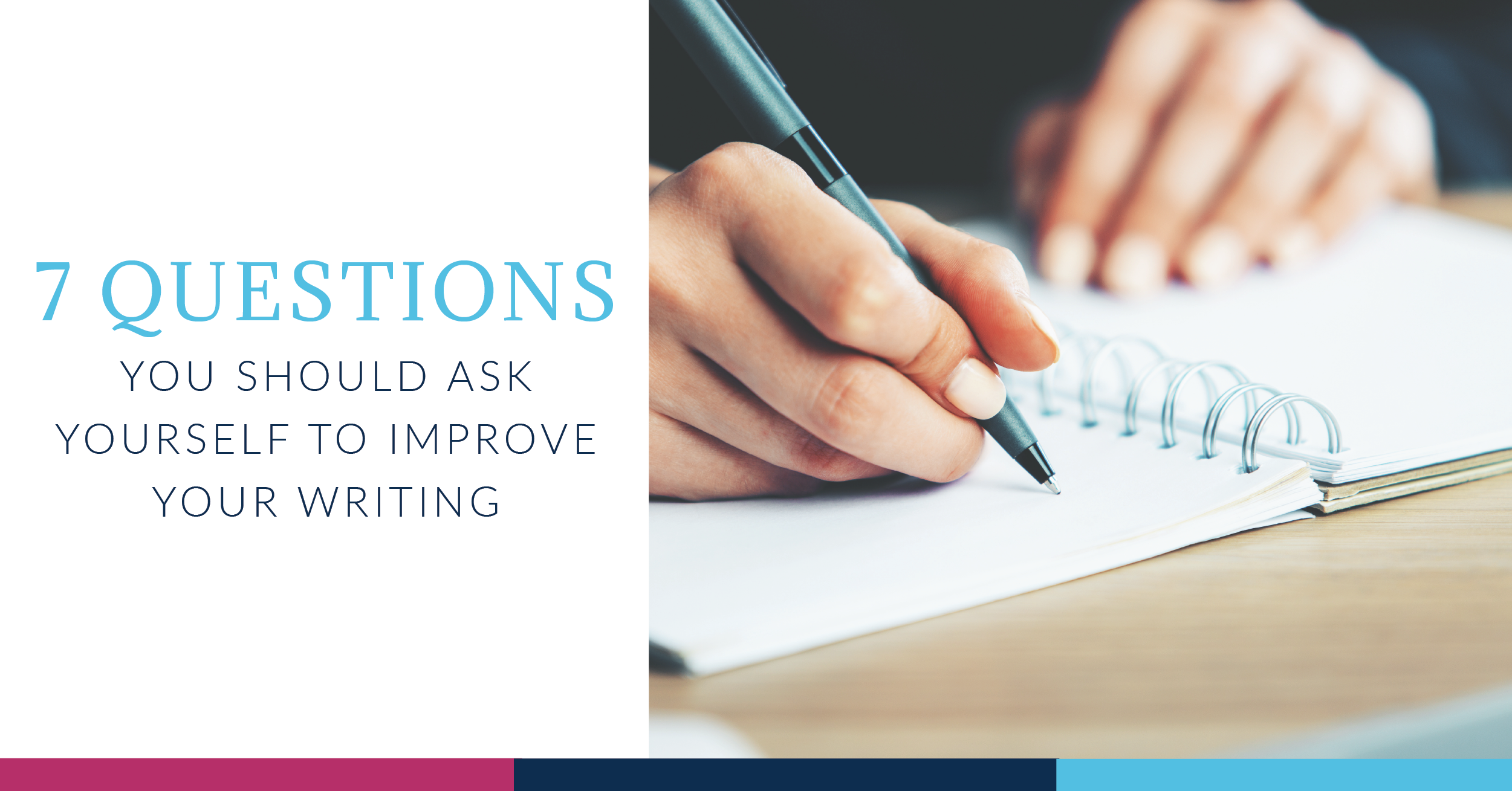 7 Questions You Should Ask Yourself to Improve Your Writing