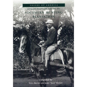 African American Life On A Southern Hunting Plantation