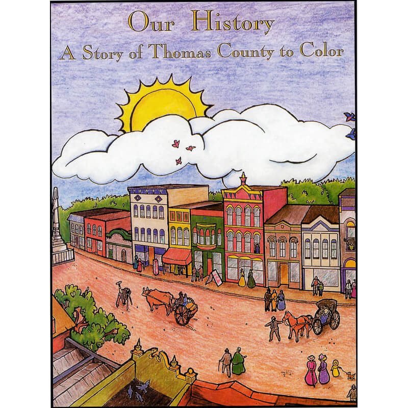 Our History A Story of Thomas County to Color