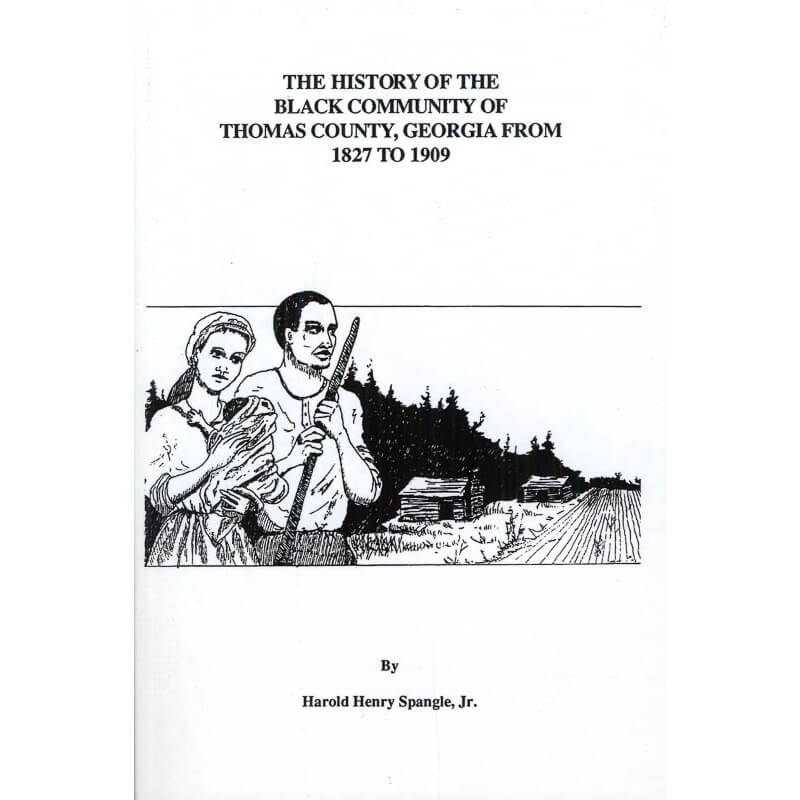 The History of the Black Community of Thomas County, Georgia from 1827 to 1909