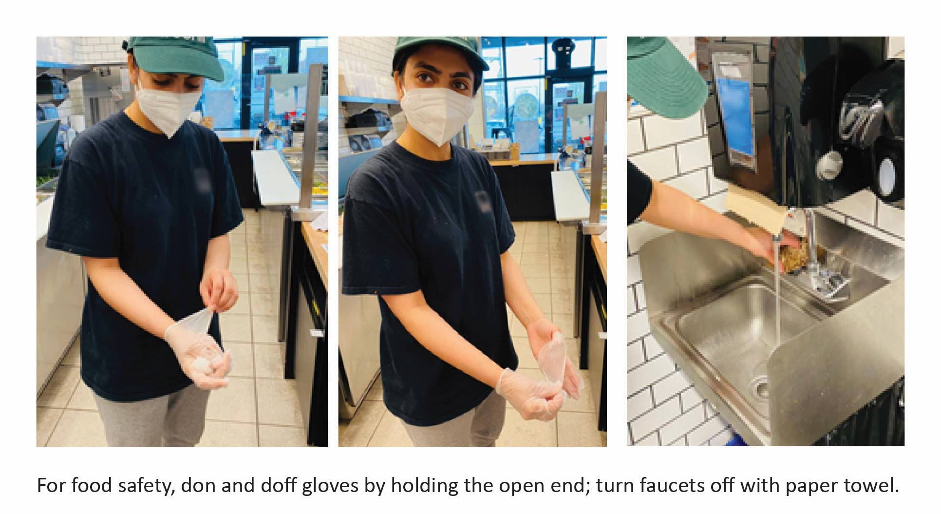 For food safety, don and doff gloves by holding the open end; turn faucets off with a paper towel.