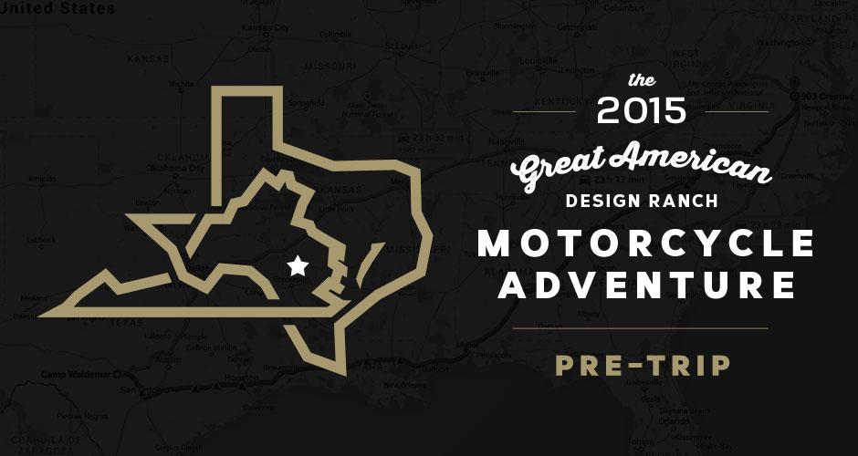 Design Ranch Moto Adventure: Pre-Trip