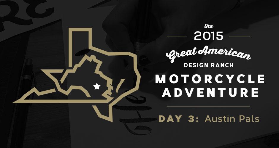 Design Ranch Moto Adventure: Day 3