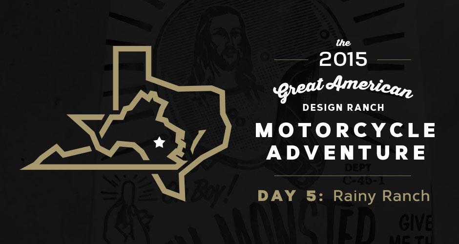 Design Ranch Moto Adventure: Day 5