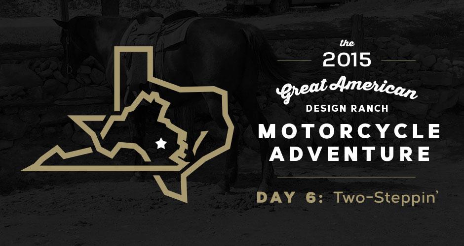 Design Ranch Moto Adventure: Day 6