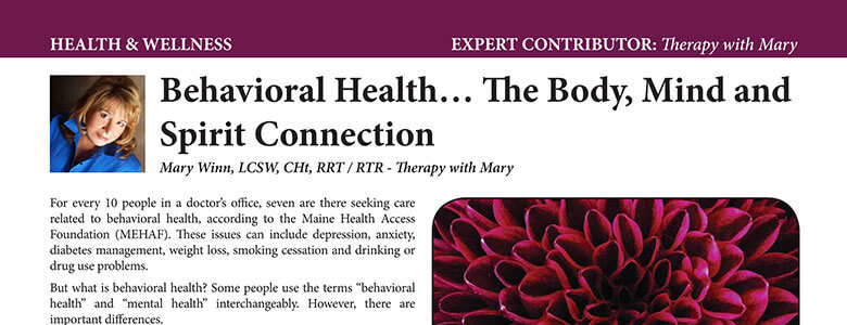 Behavioral Health… The Body Mind and Spirit Connection.