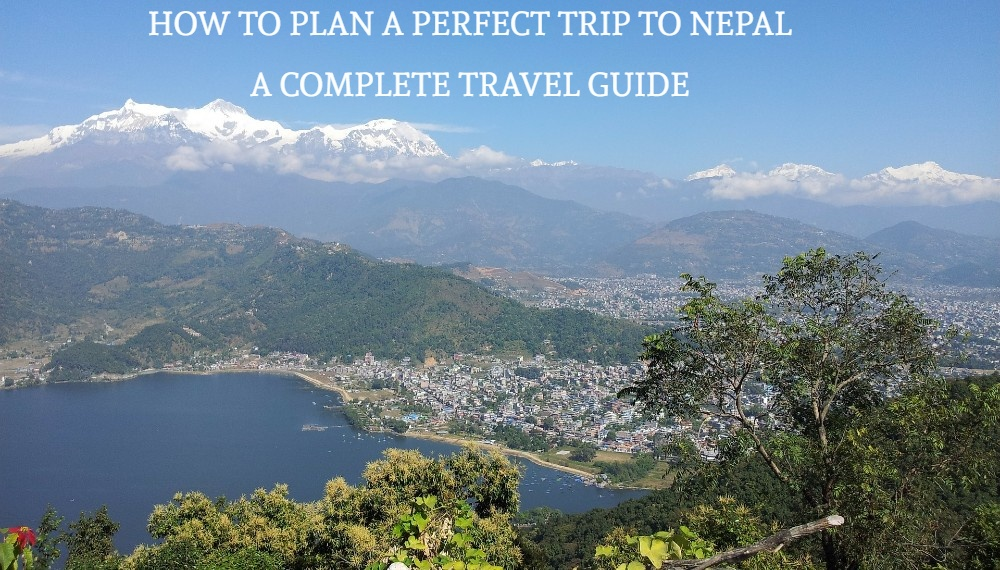 How to Plan a Perfect Trip to Nepal – A Complete Guide