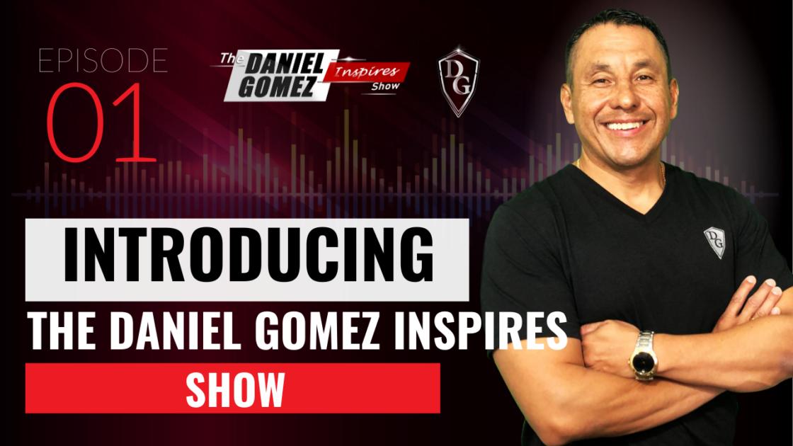 Introducing The Daniel Gomez Inspires Show