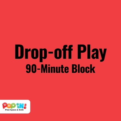 Drop-off Play | Pop In! Play Space & Café