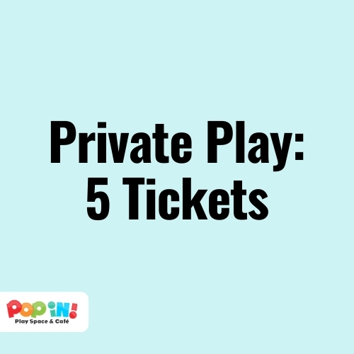 Private Play: 5 Tickets   Pop In! Play Space & Café