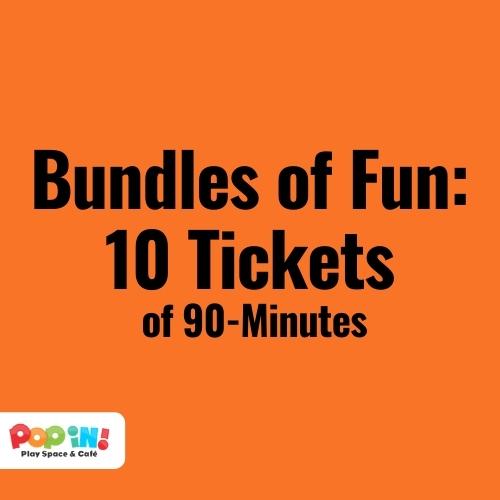Bundles of Fun, Ten Tickets of 90-Minutes | Pop In! Play Space & Café