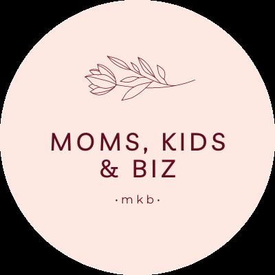 Moms, Kids & Biz