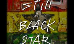 Still A Black Star