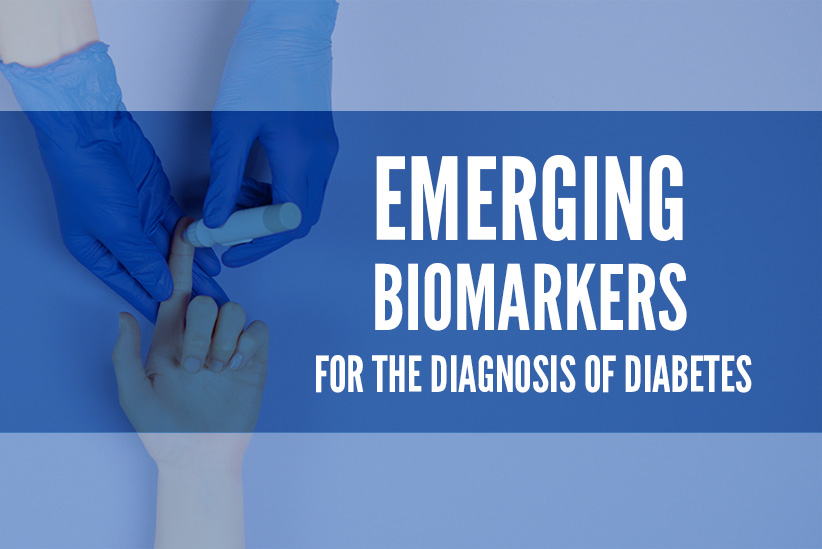 Emerging Biomarkers for the Diagnosis of Diabetes
