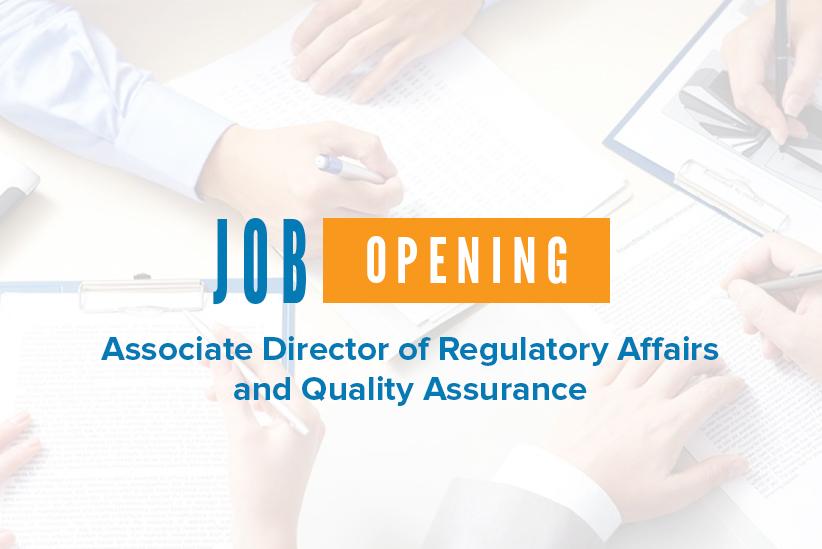 JOB OPENING: Associate Director of Regulatory Affairs and Quality Assurance