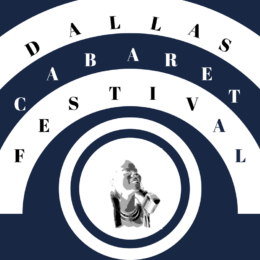 Tickets Onsale Now for Dallas Cabaret Festival 2019