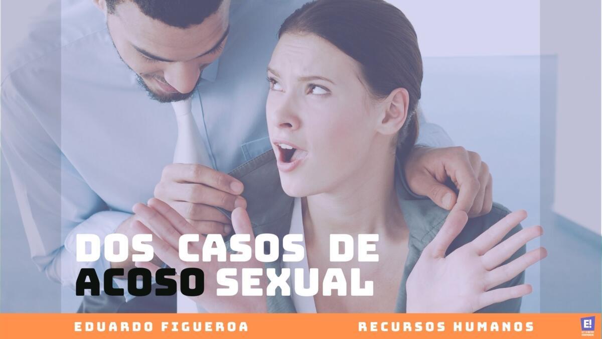 Dos casos de Acoso Sexual