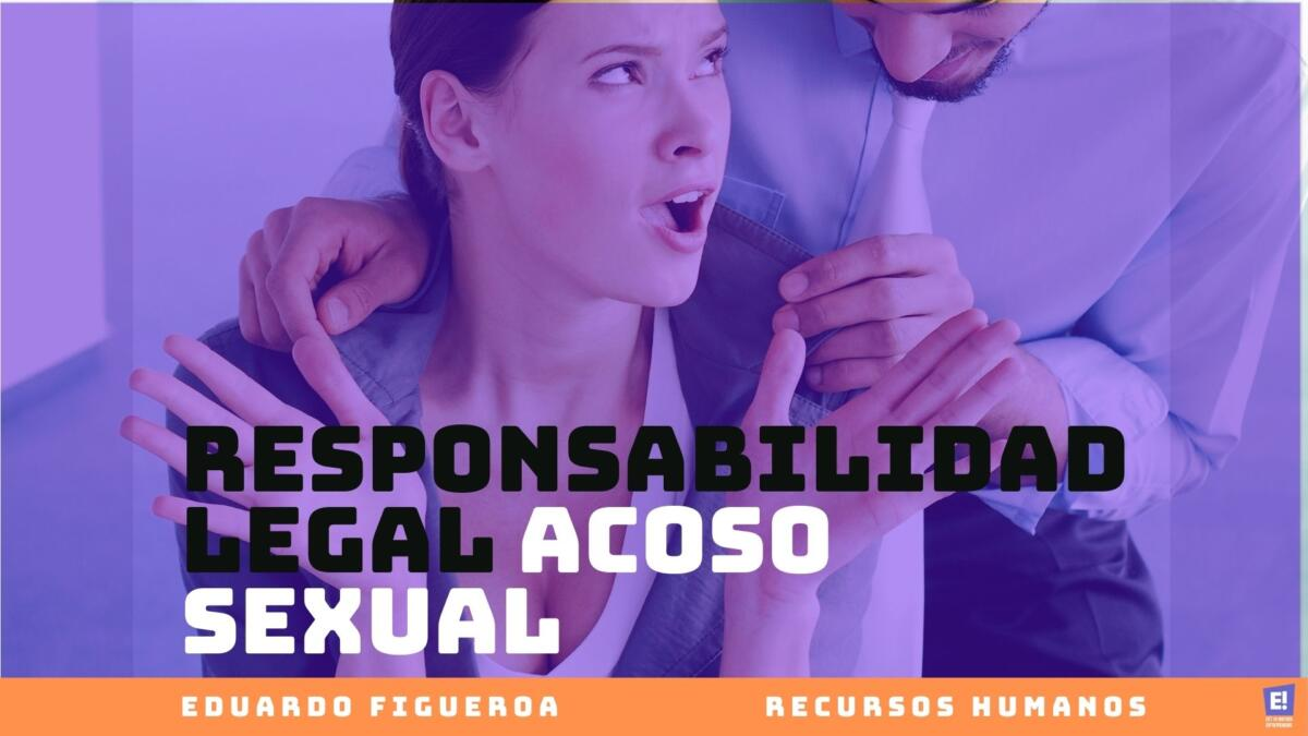 Responsabilidad Legal en un Acoso Sexual