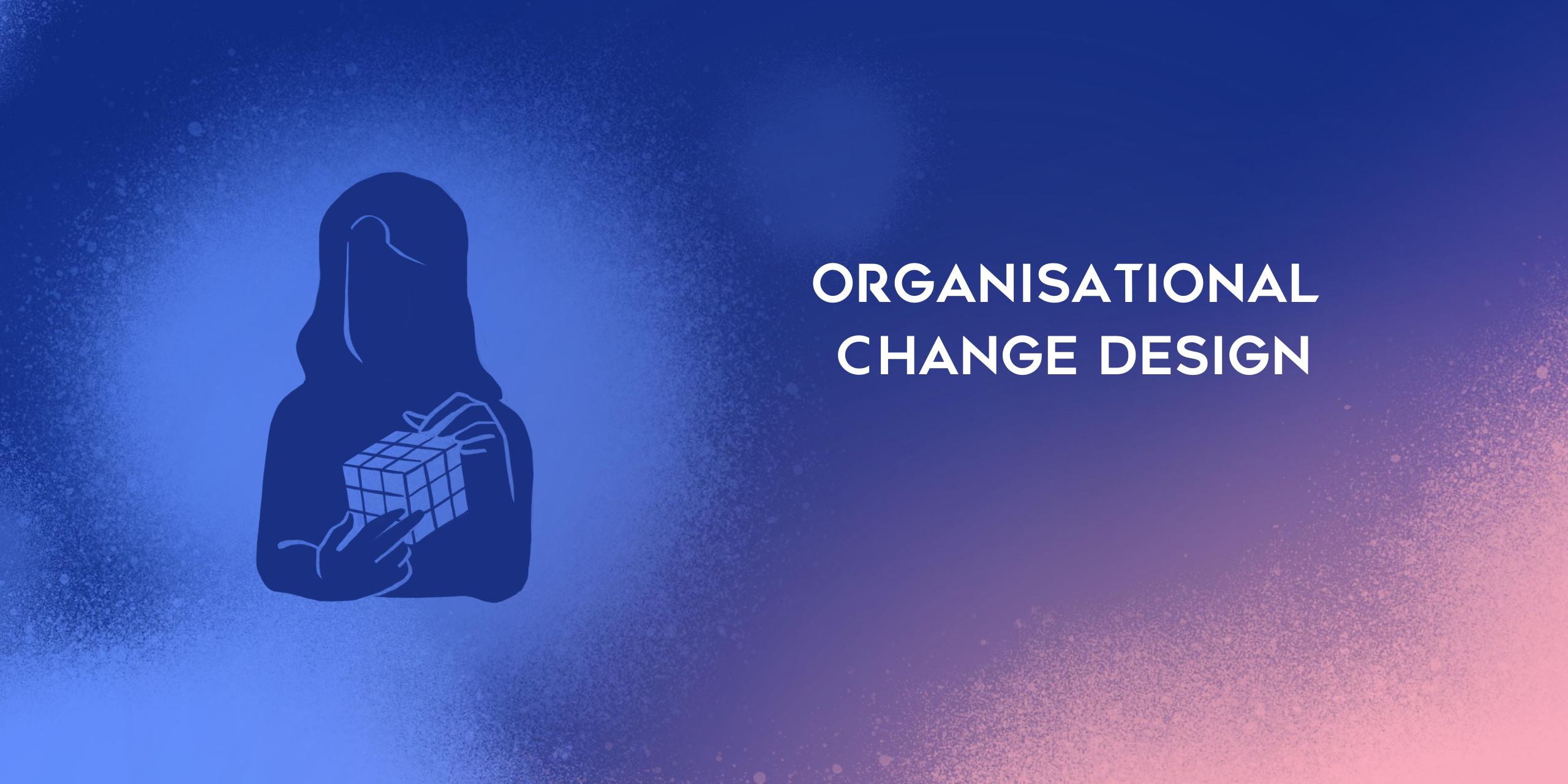 The Change Hub Services | Change Design