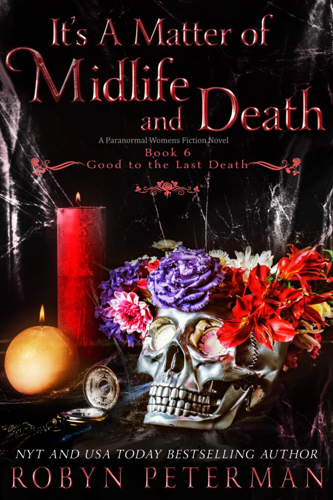 It's a Matter of Midlife and Death by Robyn Peterman