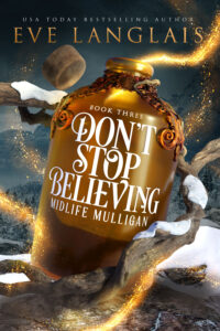 Don't Stop Believing by Eve Langlais